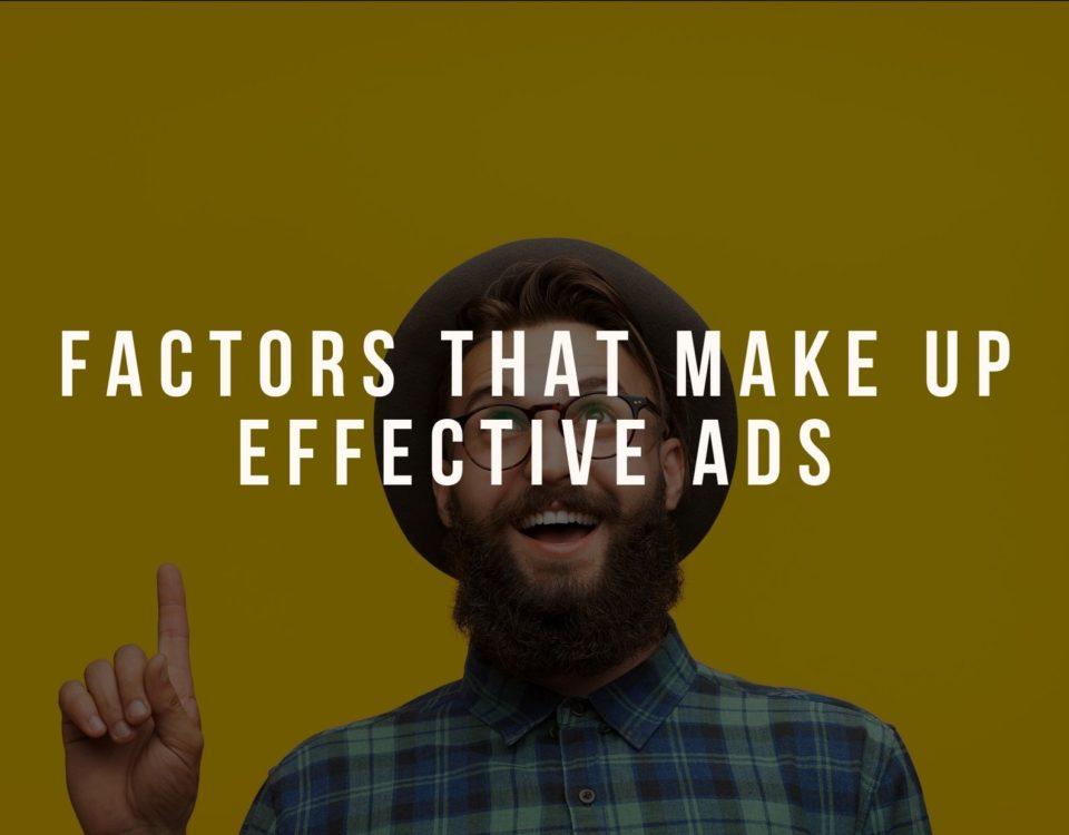 Factors That Make Up Effective Ads